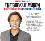 Robert Dubac's newest Off-Broadway solo hit, THE BOOK OF MORON