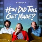 "Award-Winning Podcast ""How Did This Get Made"