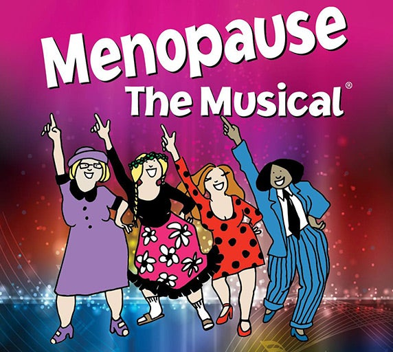 National Tour of Menopause The Musical plays Richmond Sunday, November 4, 2018 for One Performance Only