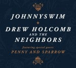 JOHNNYSWIM, Drew Holcomb and The Neighbors & Penny & Sparrow Team Up for a Handful of Summer Tour Dates Supporting New Collaborative EP Goodbye Road, Due May 4th!